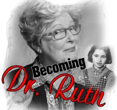 Stage: Becoming Dr. Ruth