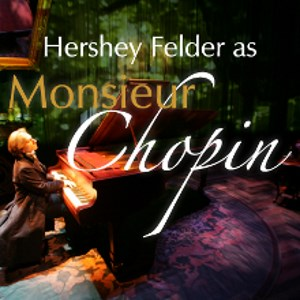 Stage: Hershey Felder as Monsieur Chopin