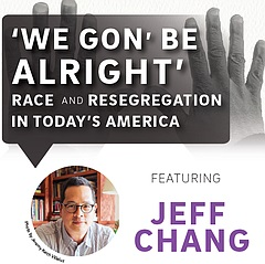 Talk: We Gon' Be Alright: Race & Resegregation