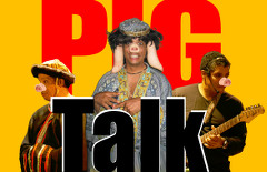 Comedy/Stage: Pig Talk
